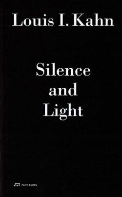 Louis I. Kahn: Silence And Light