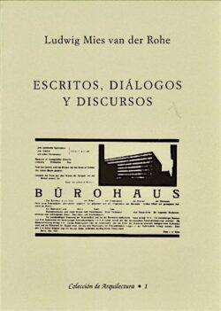 Mies van der Rohe: Escritos, dialogos e discursos