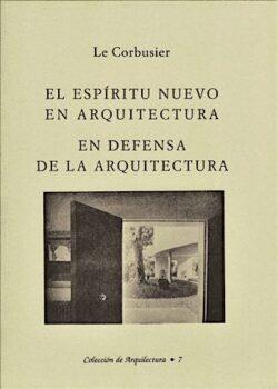 Le Corbusier: El Espiritu Nuevo En Arquitectura / En Defensa De La Arquitectura