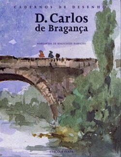 Dom Carlos de Bragança: Caderno de Desenhos