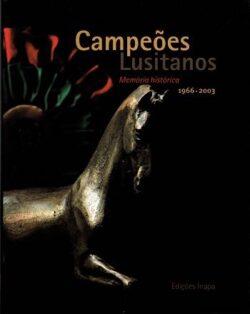 Campeões Lusitanos: Memória histórica 1966-2003