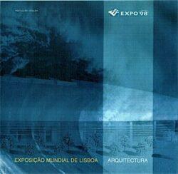 Expo 98. Exposição Mundial de Lisboa. Arquitectura