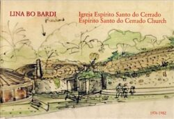 Igreja do Espirito Santo – Lina Bo Bardi
