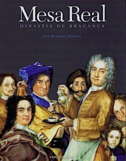 Mesa Real: Dinastia de Bragança