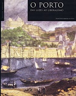 O Porto Das Luzes ao Liberalismo