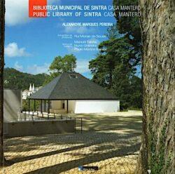 Biblioteca Municipal de Sintra. Casa Mantero – Alexandre Marques Pereira