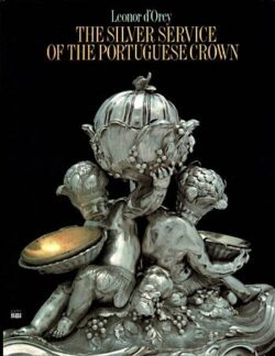 The Silver Service of the Portuguese Crown