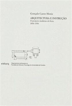 Arquitectura e Instrução: o Projecto do Liceu Moderno, 1836-1936