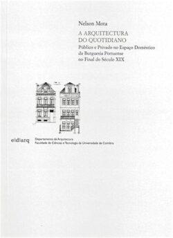 A Arquitectura do Quotidiano: Público e Privado no Espaço Doméstico da Burguesia Portuense no Final do Século XIX