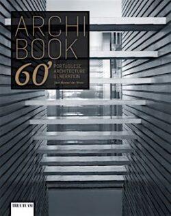 Archi Book 60's: Portuguese Architecture Generation