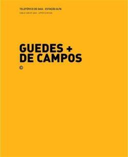 Teleférico de Gaia / Estação Alta + Teleférico de Gaia / Estação Baixa – Guedes + de Campos