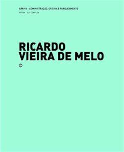 ARRIVA / Administração, Oficina e Parqueamento + Casa Aradas – Ricardo Vieira de Melo