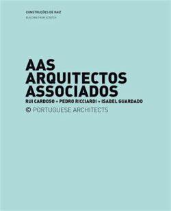 Construir de Raiz / Recuperar – AAS Arquitectos