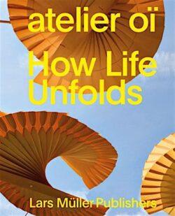 atelier oï How Life Unfolds