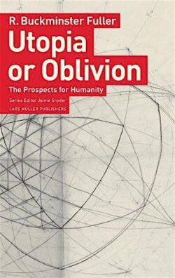Utopia or Oblivion