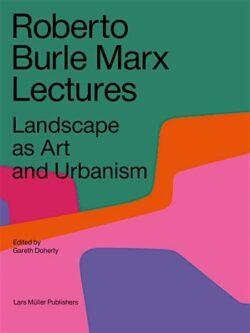 Roberto Burle Marx Lectures