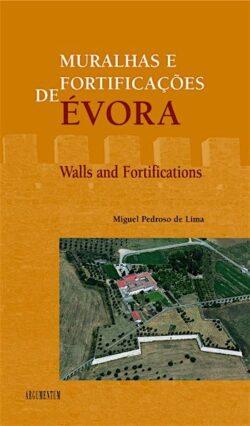 Muralhas e Fortificações de Évora / Walls and Fortifications