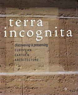 Terra Incógnita: Découvrir et Préserver l'Architecture de Terre en Europe