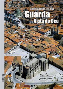 Guarda Vista do Céu / Guarda from the Sky