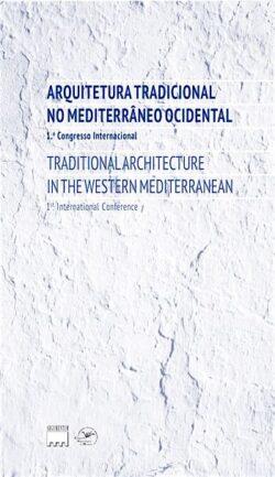 Arquitectura Tradicional no Mediterrâneo Ocidental /            1º Congresso Internacional