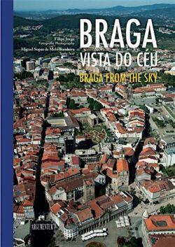Braga Vista do Céu / Braga from the Sky