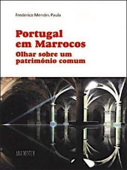 Portugal em Marrocos – Olhar sobre um património comum