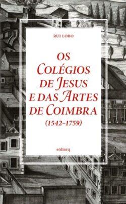 Os colégios de Jesus e das Artes de Coimbra (1542-1759)