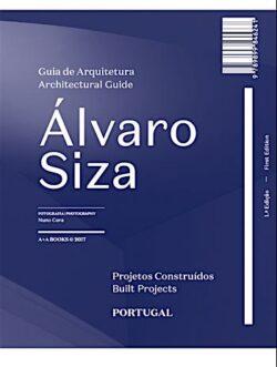 Guia de Arquitetura Álvaro Siza Projetos Construídos Portugal / Architectural Guide Álvaro Siza Built Projects Portugal