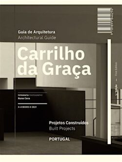 Guia de Arquitetura Carrilho da Graça Projetos Construídos Portugal / Architectural Guide Carrilho da Graça Built Projects Portugal