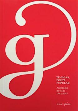 Zé Gigas,  poeta popular: antologia poética, 1962-2017