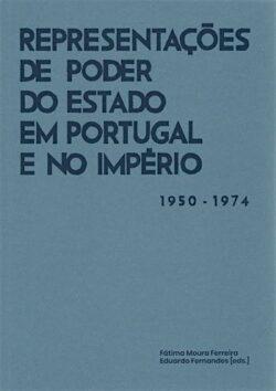 Representações de poder do Estado em Portugal e no Império, 1950-1974