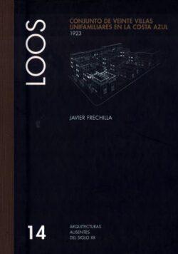 Loos : Conjunto de veinte villas unifamiliares en la Costa Azul / Group of twenty villas on the Côte D'azur