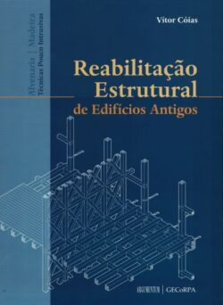 Reabilitação Estrutural de Edifícios Antigos: Alvenaria e madeira / técnicas pouco Intrusivas