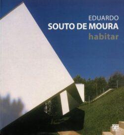 Eduardo Souto Moura – Habitar