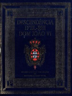 Descendência D´ El- Rei Dom João VI
