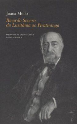 Ricardo Severo da Lusitânia ao Piratininga