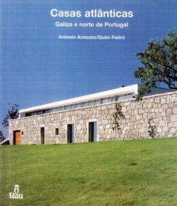Casas Atlânticas Galiza e Norte de Portugal