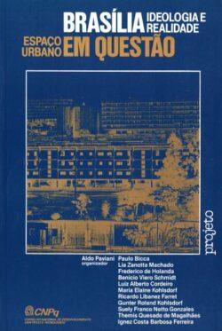 Brasília, ideologia e realidade espaço urbano em questão