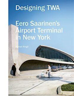 Designing TWA: Eero Saarinen's Airport Terminal in New York